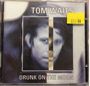 drunk on the moon - Tom Waits